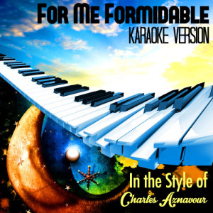 Karaoke - Ameritz的專輯For Me Formidable (In the Style of Charles Aznavour) [Karaoke Version] - Single