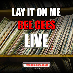 Bee Gees的專輯Lay It On Me