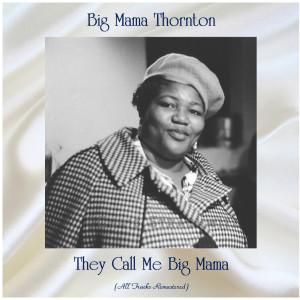 Big Mama Thornton的專輯They Call Me Big Mama (All Tracks Remastered)
