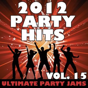Ultimate Party Jams的專輯2012 Party Hits, Vol. 15