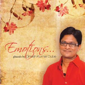 Emotions - Ghazals By Dinesh Kumar Dube 2011 Dinesh Kumar Dube