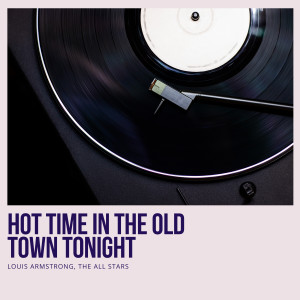 Album Hot Time In the Old Town Tonight from The All Stars