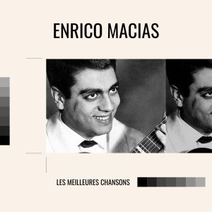 Album Enrico macias - les meilleures chansons from Enrico Macias