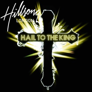 Album Hail To The King from Hillsong London