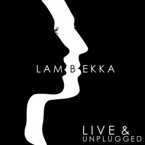 Album Live and Unplugged from Lambekka