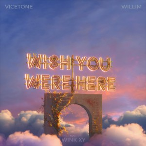 Album Wish You Were Here (feat. Wink XY) from Vicetone