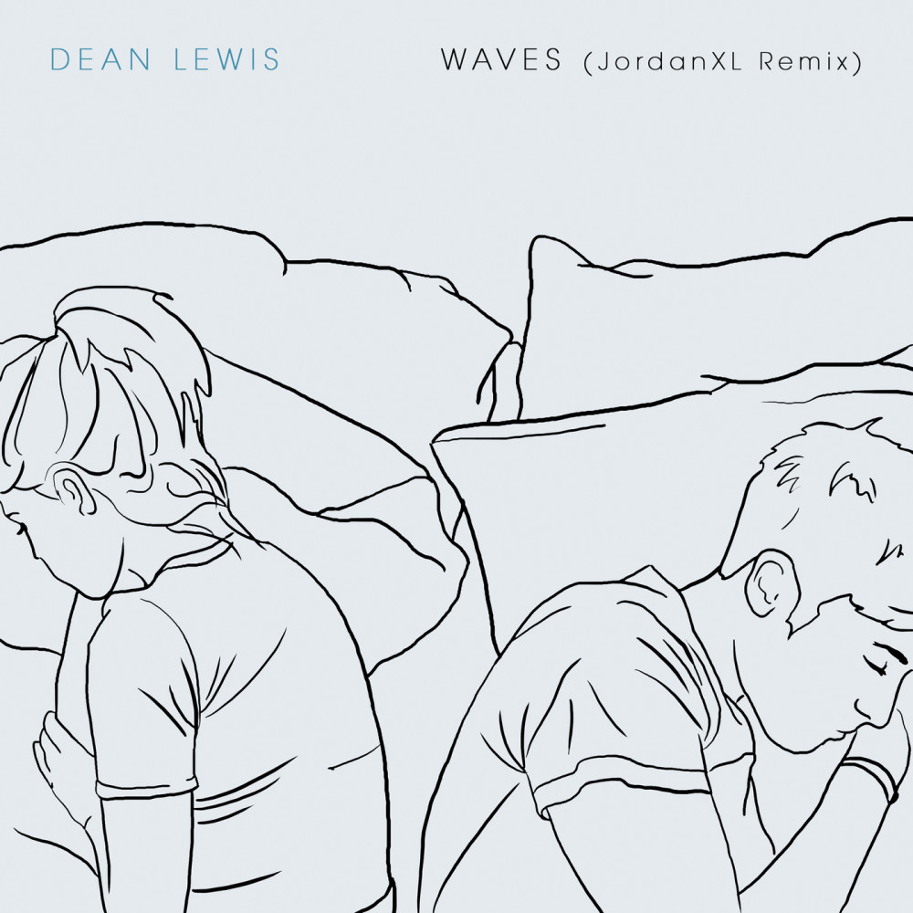 Waves (JordanXL Remix) 2018 Dean Lewis