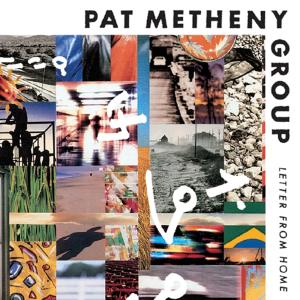 Letter from Home 2006 Pat Metheny
