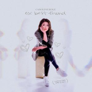 Album Ex Best Friend (extra sad version) from Caroline Kole