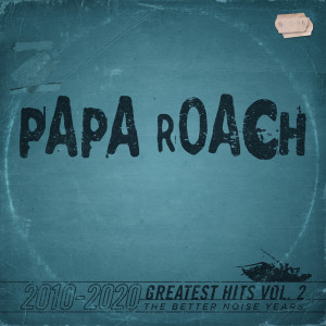 Album Greatest Hits Vol.2 The Better Noise Years (Explicit) from Papa Roach