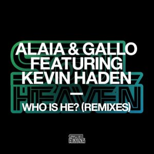 Album Who Is He? (feat. Kevin Haden) [Remixes] from Kevin Haden