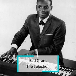 Album Earl Grant - The Selection from Earl Grant