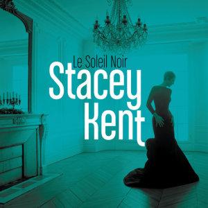 Stacey Kent的專輯Le soleil noir (Radio Edit)