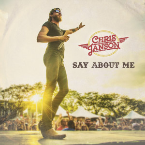 Album Say About Me from Chris Janson