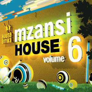Album House Afrika Presents Mzansi House Vol. 6 from Various Artists