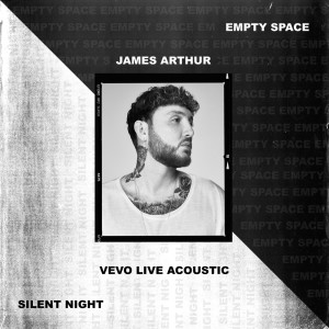 Empty Space / Silent Night - Vevo Live Acoustic 2018 James Arthur