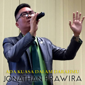 Ada Kuasa Dalam DarahMu dari Jonathan Prawira