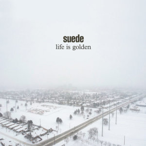 Suede的專輯Life is Golden