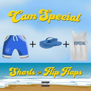 Album Short's n Flip Flops (Explicit) from CAM SPECIAL