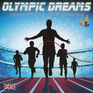 Album Olympic Dreams - London Sports Games Anthems 2012 from Various Artists