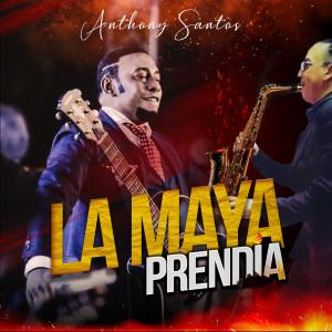 Album La Maya Prendia from Anthony Santos