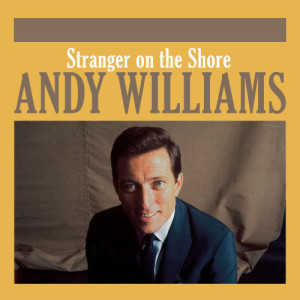 收聽Andy Williams的Stranger on the Shore歌詞歌曲