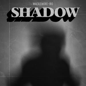 Shadow (feat. IRO) (From Songland) (Explicit) dari Macklemore