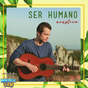 Album Ser Humano (Acústico) from Maracujah