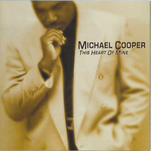 This Heart Of Mine 2001 Michael Cooper