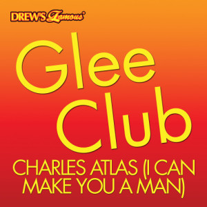 The Hit Crew的專輯Glee Club: Charles Atlas (I Can Make You A Man)