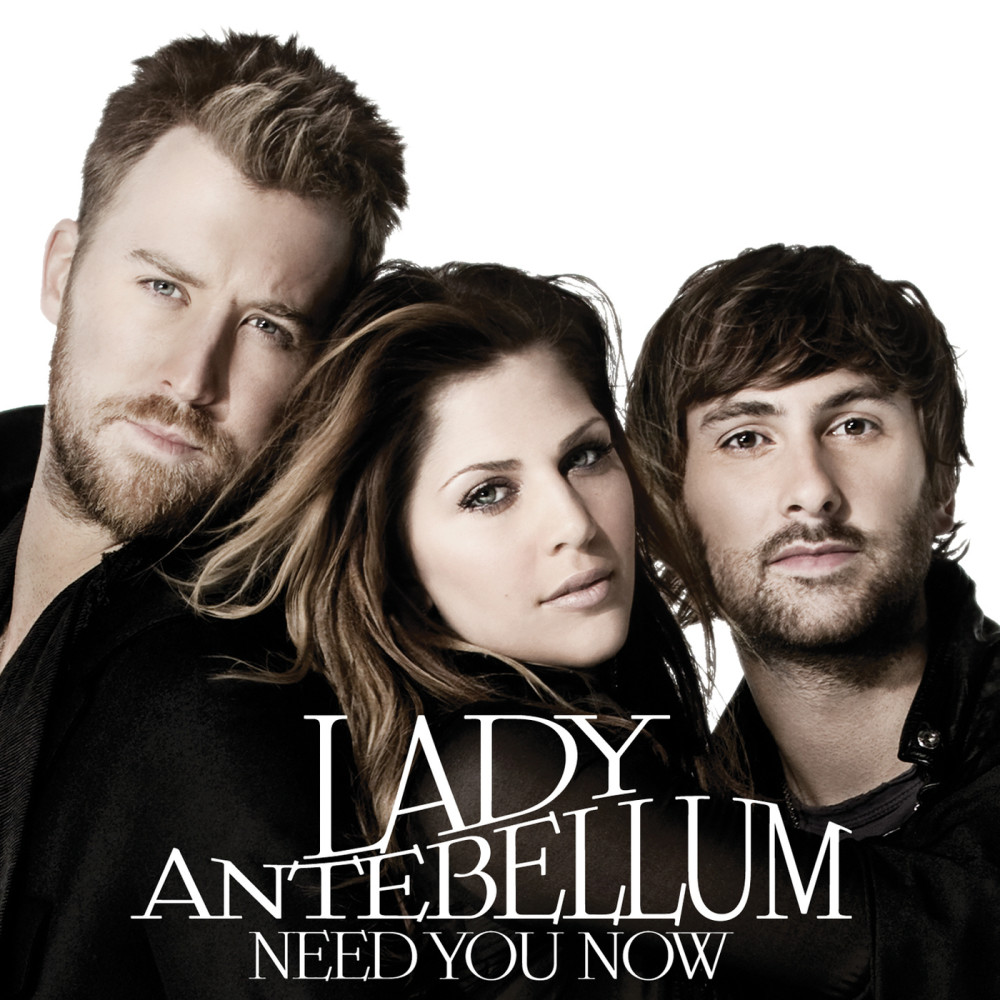 Need You Now 2010 Lady Antebellum