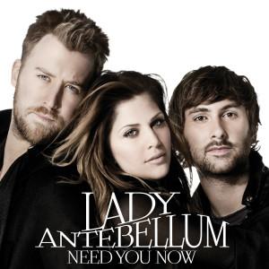 Need You Now 2010 Lady Antebellum