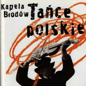 Album Tance Polskie (Polish Dances) from Kapela Brodow