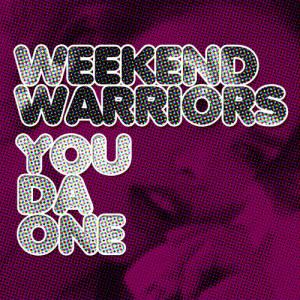 You Da One dari Weekend Warriors