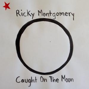 Caught on the Moon EP dari Ricky Montgomery