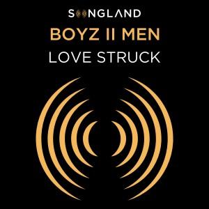 อัลบัม Love Struck (From Songland) ศิลปิน Boyz II Men