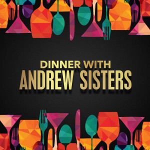 Album Dinner with Andrews Sisters from Andrews Sisters