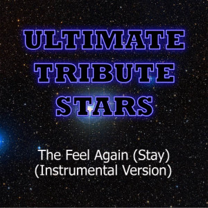 Ultimate Tribute Stars的專輯Blue October - The Feel Again (Stay) (Instrumental Version)