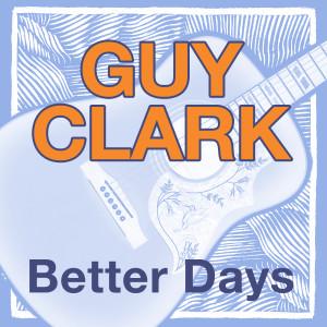 Album Better Days from Guy Clark