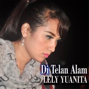 Di Telan Alam (Explicit) dari Lely Yuanita