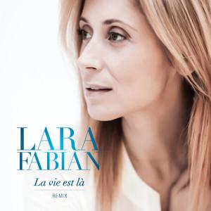 La Vie Est Lá Remix dari Lara Fabian