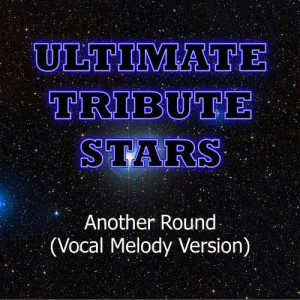 Ultimate Tribute Stars的專輯Fat Joe feat. Chris Brown - Another Round (Vocal Melody Version)