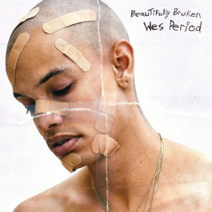 Listen to Beautifully Broken song with lyrics from Wes Period