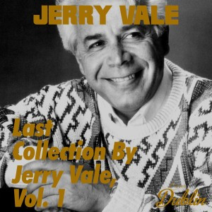 Album Oldies Selection: Last Collection by Jerry Vale, Vol. 1 from Jerry Vale