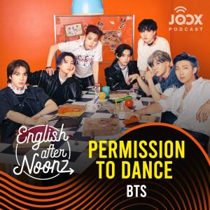 อัลบัม English AfterNoonz: Permission to Dance - BTS ศิลปิน English AfterNoonz [ครูนุ่น Podcast]