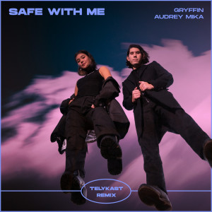 Safe With Me (TELYKast Remix) dari Gryffin