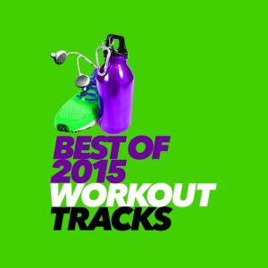 2015 Dance Workout的專輯Best of 2015 Workout Tracks