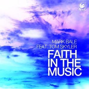 Album Faith in the Music (feat. Tom Skyler) from Mark Bale