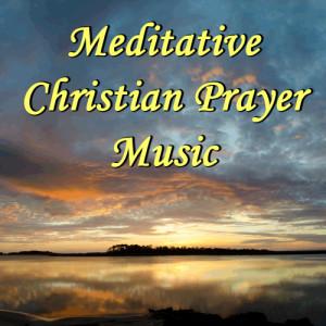 Album Meditative Christian Prayer Music from Christian Music Experts