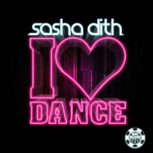 Album I Love Dance from Sasha Dith